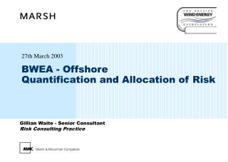 BWEA - Offshore Quantification and Allocation of Risk