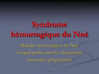 Syndrome h�morragique du Nn�