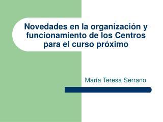 Novedades en la organización y funcionamiento de los Centros para el curso próximo