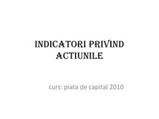 Indicatori privind actiunile
