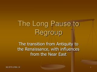The Long Pause to Regroup