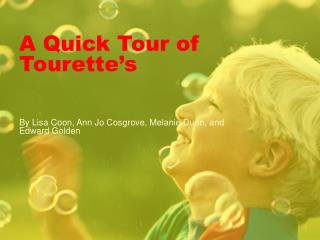 A Quick Tour of Tourette's