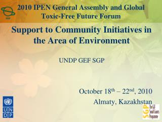 2010 IPEN General Assembly and Global Toxic-Free Future Forum