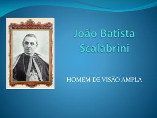 Jo o Batista Scalabrini