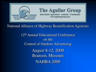 August 8-12, 2009 Branson, Missouri NAHBA 2009