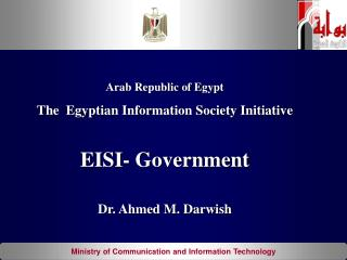 Arab Republic of Egypt The  Egyptian Information Society Initiative EISI- Government