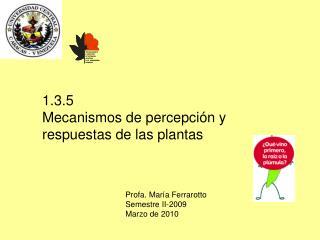 1.3.5 Mecanismos de percepción y  respuestas de las plantas