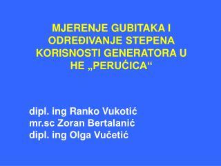 """MJERENJE GUBITAKA I ODRE ĐIVANJE STEPENA  KORISNOSTI GENERATORA U HE""""PERUĆICA"""""""