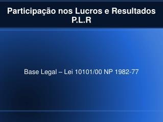 Participação nos Lucros e Resultados P.L.R
