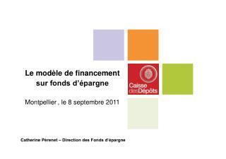 Le modèle de financement sur fonds d'épargne Montpellier , le 8 septembre 2011