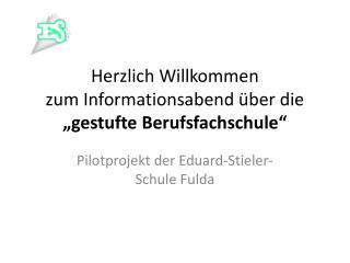 """Herzlich Willkommen  zum Informationsabend über die  """"gestufte Berufsfachschule """""""