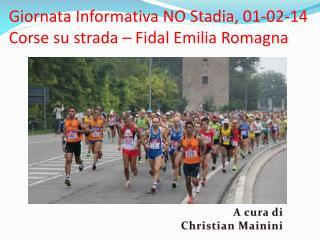 Giornata Informativa NO Stadia, 01-02-14  Corse su strada – Fidal Emilia Romagna
