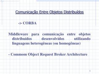 Comunicação Entre Objetos Distribuídos -> CORBA