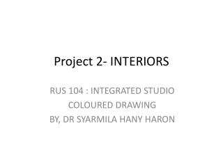 Project 2- INTERIORS