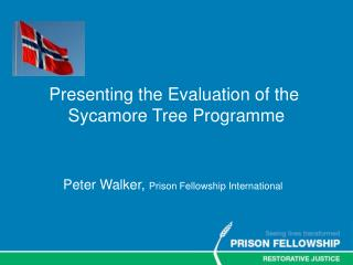 Peter Walker,  Prison Fellowship International