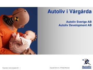 Autoliv i Vårgårda Autoliv Sverige AB Autoliv Development AB