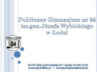90-737 Łódź,  ul.Żeromskiego  26 * tel./ fax : 42 632 70 96