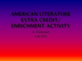 American Literature Extra Credit/ Enrichment Activity