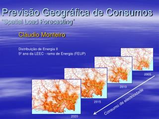"""Previsão Geográfica de Consumos """"Spatial Load Forecasting"""""""
