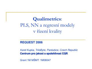 Qualimetrics : PLS , NN a  regres ní  model y v řízení kvality