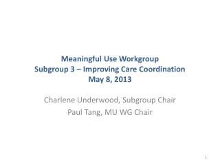 Meaningful Use Workgroup Subgroup 3 – Improving Care Coordination May 8, 2013