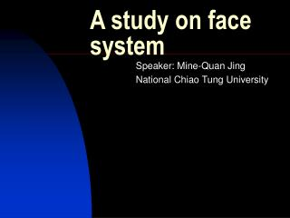 A study on face system