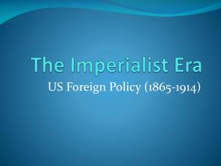 The Imperialist Era