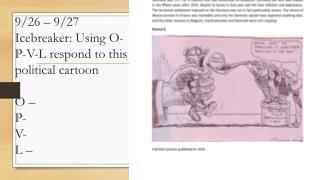 9/26 – 9/27 Icebreaker: Using O-P-V-L respond to this political cartoon O – P- V- L –