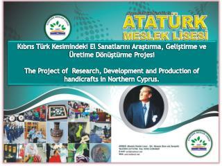 Kıbrıs Türk Kesimindeki  El  Sanatlarını Araştırma ,  Geliştirme ve Üretime Dönüştürme Projesi