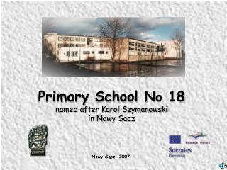 Primary School N o  18 named after Karol Szymanowski in Nowy S a cz