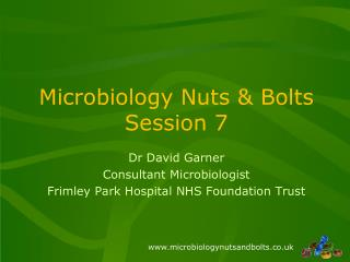 Microbiology Nuts & Bolts  Session 7