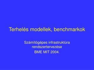 Terhelés modellek, benchmarkok