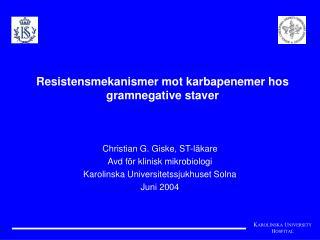 Resistensmekanismer mot karbapenemer hos gramnegative staver