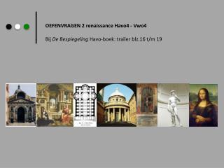 OEFENVRAGEN 2 renaissance Havo4 - Vwo4 Bij  De Bespiegeling  Havo-boek: trailer blz.16 t/m 19