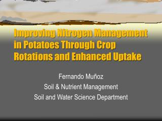 Improving Nitrogen Management in Potatoes Through Crop Rotations and Enhanced Uptake
