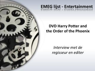 DVD Harry Potter and the Order of the Phoenix Interview met de regisseur en editer