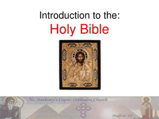 Introduction to the: Holy Bible