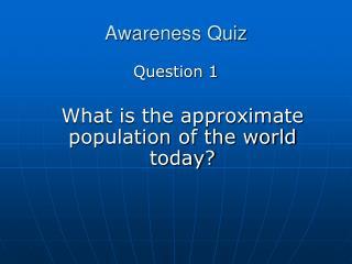 Awareness Quiz