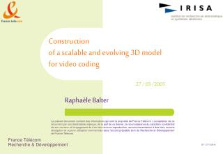 Construction  of a scalable and evolving 3D model  for video coding
