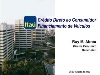 Cr�dito Direto ao Consumidor Financiamento de Ve�culos