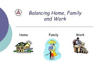Balancing Home, Family and Work