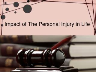 Impact of The Personal Injury in Life