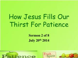 How Jesus Fills Our Thirst For Patience
