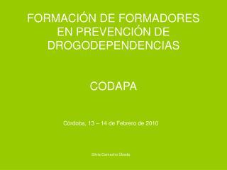 FORMACIÓN DE FORMADORES EN PREVENCIÓN DE DROGODEPENDENCIAS CODAPA