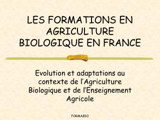 LES FORMATIONS EN AGRICULTURE BIOLOGIQUE EN FRANCE