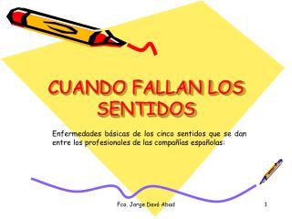 CUANDO FALLAN LOS SENTIDOS