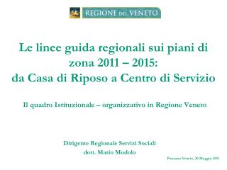 Dirigente Regionale Servizi Sociali dott. Mario Modolo