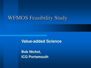 WFMOS Feasibility Study