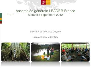 Assemblée générale  LEADER France Marseille septembre 2012