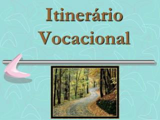 Itinerário Vocacional
